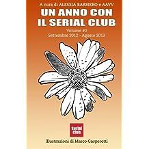 Un anno con il Serial Club - Volume #0 - Settembre 2012 Agosto 2013