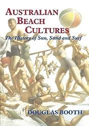 Australian Beach Cultures: The History of Sun, Sand and Surf