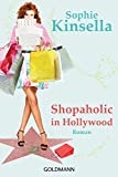 Shopaholic in Hollywood: Ein Shopaholic-Roman 7 (Schnäppchenjägerin Rebecca Bloomwood, Band 7) - Sophie Kinsella