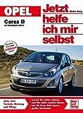 Opel Corsa D: ab Modelljahr 2013 (Jetzt helfe ich mir selbst)