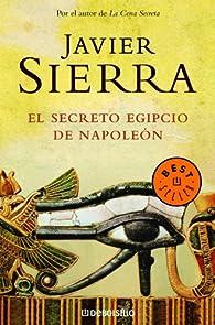 El secreto egipcio de Napoleón par Javier Sierra