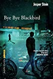 Bye Bye Blackbird: La seconda indagine di Axel Steen (Le indagini di Axel Steen)