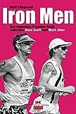 Weihnachte Geschenkidee Für Triathleten - Iron Men: Das legendäre Triathlon-Duell zwischen Dave Scott und Mark Allen