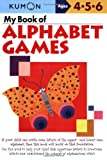My Book of Alphabet Games: Ages 4, 5, 6.