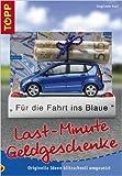 Last minute Geldgeschenke: Originelle Ideen blitzschnell umgesetzt von Sieglinde Holl ( 1. Dezember 2006 )