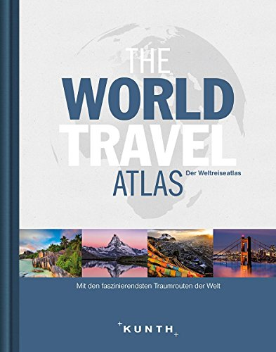 The World Travel Atlas: Der Weltreiseatlas (KUNTH Reiseatlanten) - Partnerlink