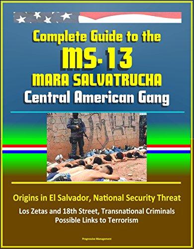 complete-guide-to-the-ms-13-mara-salvatrucha-central-american-gang-origins-in-el-salvador-national-s