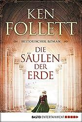 Die Säulen der Erde: Roman (Klassiker. Historischer Roman. Bastei Lübbe Taschenbücher)