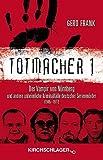 Totmacher 1: Der Vampir von Nürnberg und andere unheimliche Kriminalfälle deutscher Serienmörder (1945-1977) by Gerd Frank (2014-06-01) - Gerd Frank