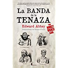 La Banda de la Tenaza: [The Monkey Wrench Gang] (Narrativa internacional)