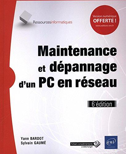 Maintenance et dépannage d'un PC en réseau (6e édition) par Yann BARDOT