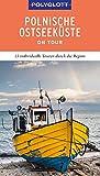 POLYGLOTT on tour Reiseführer Polnische Ostseeküste/Danzig: 15 individuelle Touren durch die Region