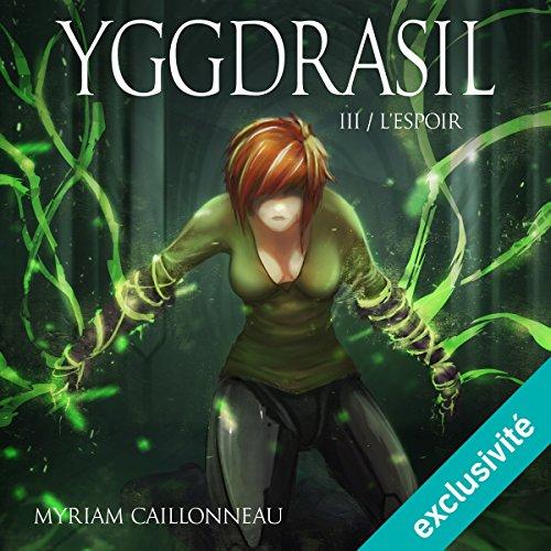 L'Espoir: Yggdrasil 3 par Myriam Caillonneau