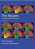 The Neuron: Cell and Molecular Biology by Levitan Ph.D., Irwin B., Kaczmarek Ph.D., Leonard K. (2001) Paperback