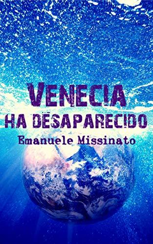 Venecia ha desaparecido por Emanuele Missinato