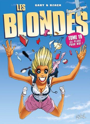 Les Blondes T19: Ca Plane pour Moi