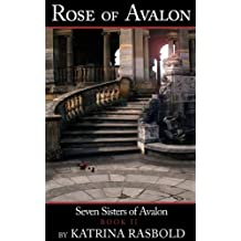 Rose of Avalon (Seven Sisters of Avalon Series Book 2)
