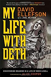 My Life with Deth: Discovering Meaning in a Life of Rock & Roll by David Ellefson (2013-10-29)
