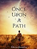 Once Upon A Path: A Tale About People, Pets, Past Lives & The Power of Intention