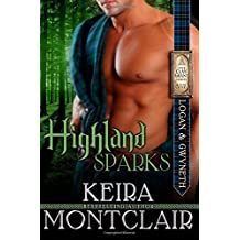 Highland Sparks: Logan and Gwyneth by Keira Montclair (January 02,2015)