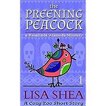 The Preening Peacock: A Rosalinda Alameda Mystery (a Cozy Zoo Short Story Book 1)
