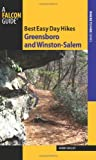 Best Easy Day Hikes Greensboro and Winston-Salem (Best Easy Day Hikes Series) by Johnny Molloy (2010-03-02)