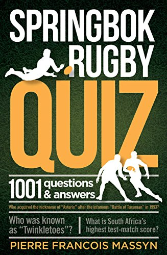 Springbok Rugby Quiz: 1001 questions and answers (Rugby 1001)