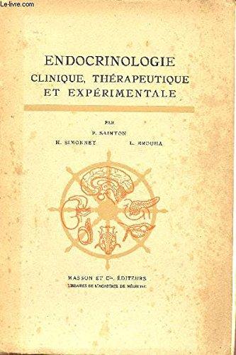 ENDOCRINOLOGIE CLINIQUE, THERAPEUTIQUE ET EXPERIMENTALE - DEUXIEME EDITION.