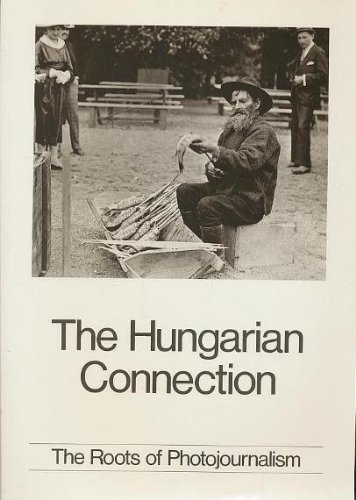The Hungarian Connection: Roots of Photojournalism by L. Beke (1987-07-30)
