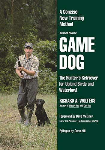Game Dog: The Hunter's Retriever for Upland Birds and Waterfowl-A Concise New Training Method (NA) -