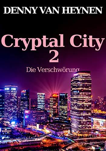 Cryptal City 2: Die Verschwörung von [van Heynen, Denny]