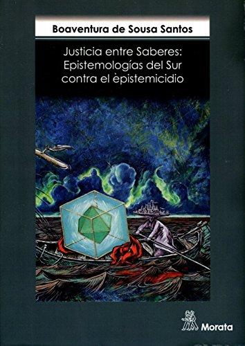 Justicia entre saberes. Epistemologías del sur contra el espistemicidio por Boaventura de Sousa Santos