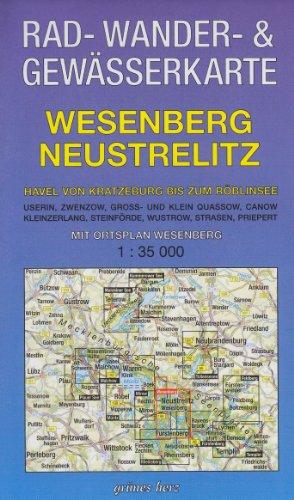 Rad-, Wander- und Gewässerkarte Wesenberg, Neustrelitz - Havel von Ratzeburg bis zum Röblinsee: Mit Ortsplan Wesenberg. Mit Userin, Zwenzow, Groß und Wustrow, Strasen, Priepert. Maßstab 1:35.000.