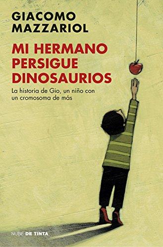 Mi hermano persigue dinosaurios (NUBE DE TINTA)