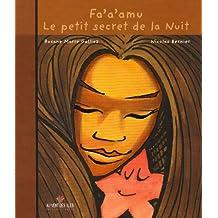 Fa'A'Amu : Petit Secret de la nuit