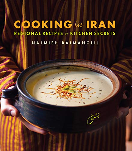Cooking in Iran: Regional Recipes and Kitchen Secrets por Najmieh Batmanglij