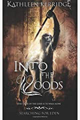Into the Woods: Searching for Eden #1: Volume 1 Paperback