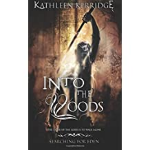 Into the Woods: Searching for Eden #1: Volume 1