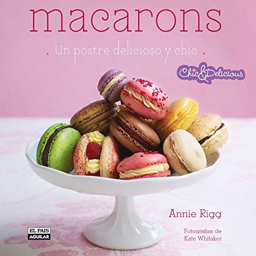 Descargar Libro Macarons (Chic & Delicious): Un postre delicioso y chic (GASTRONOMIA.) de Unknown
