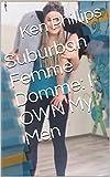 Suburban Femme Domme:  I OWN My Men