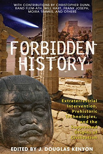 Download For Free Forbidden History: Prehistoric Technologies, Extraterrestrial Intervention, and the Suppressed Origins of Civilization