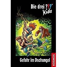 Die drei ??? Kids 62. Gefahr im Dschungel (drei Fragezeichen) by Ulf Blanck (2015-02-05)
