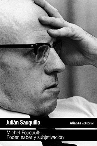 Michel Foucault: Poder, saber y subjetivación (El Libro De Bolsillo - Filosofía) por Julián Sauquillo