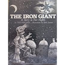The Iron Giant: A Story in Five Nights by Ted Hughes (1988-02-01)