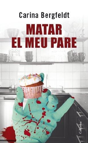 Matar el meu pare (Clàssica) (Catalan Edition) por Carina Bergfeldt
