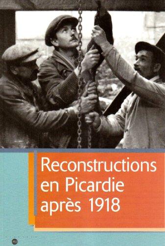 Les reconstructions en Picardie après 1918 par Collectif