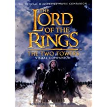 The Two Towers Visual Companion: The Official Illustrated Movie Companion (The Lord of the Rings) by Jude Fisher (2002-11-06)