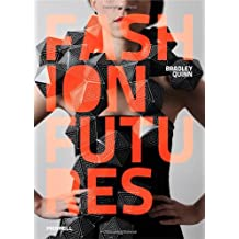 [(Fashion Futures)] [ By (author) Bradley Quinn ] [April, 2012]