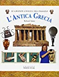 L'antica Grecia. Ediz. illustrata