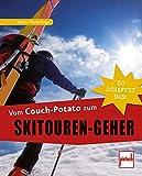 Vom Couch-Potato zum Skitouren-Geher: Du schaffst das!